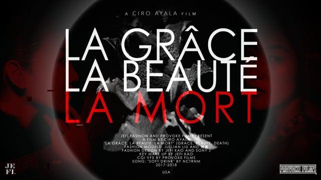 La Grâce, La Beauté, La Mort (Fashion Film)