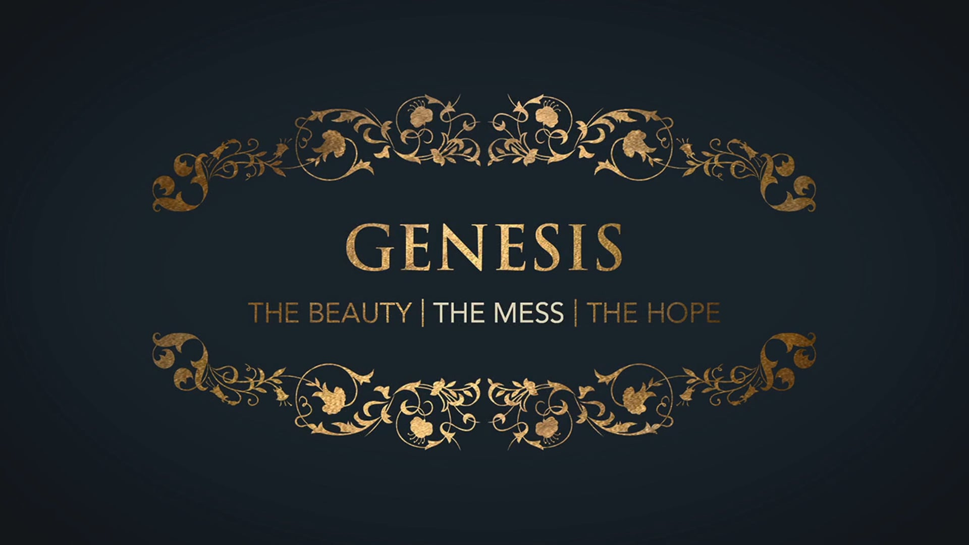 Week 6: Genesis: The Mess and the Hope