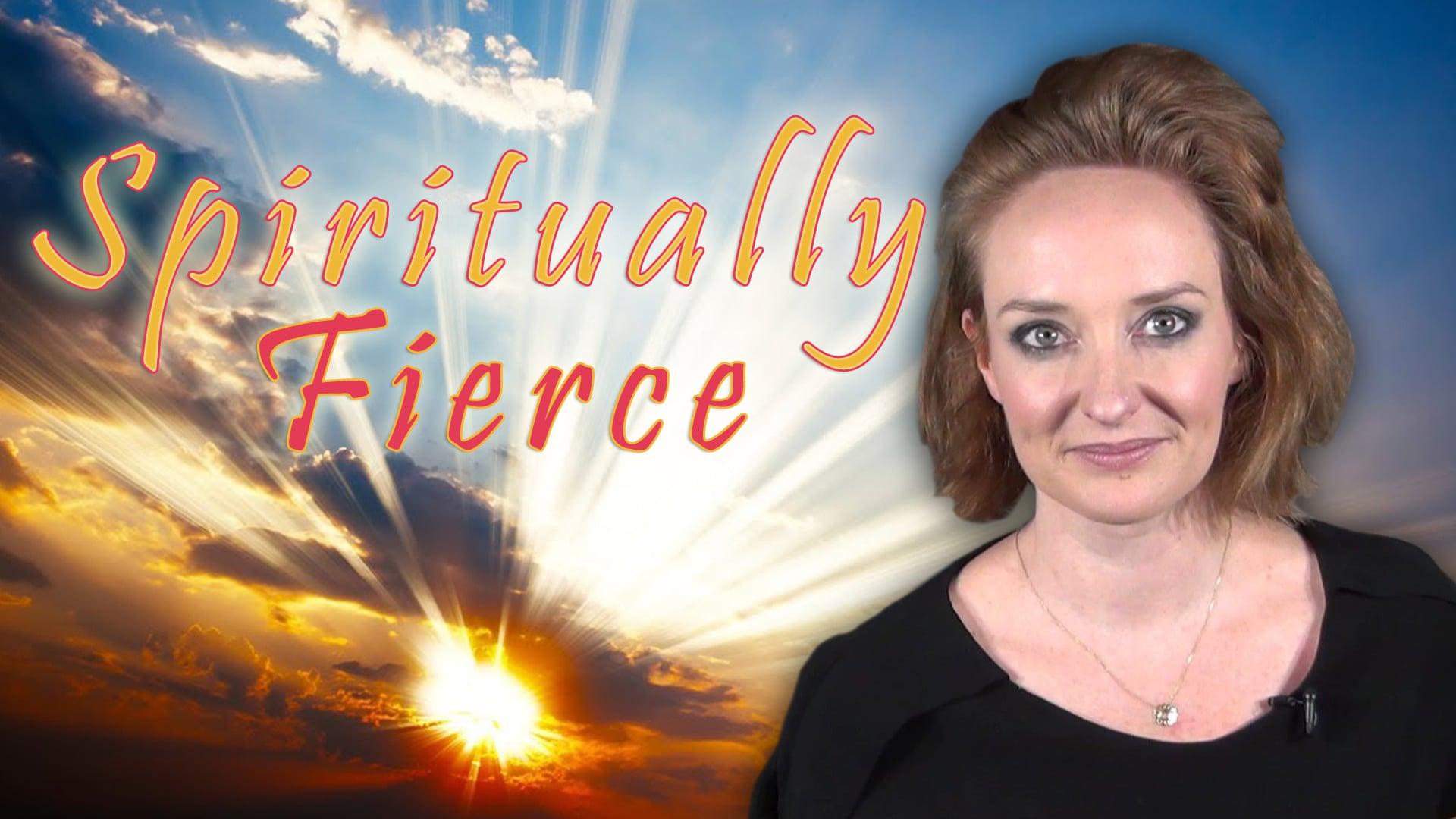 Spiritually Fierce