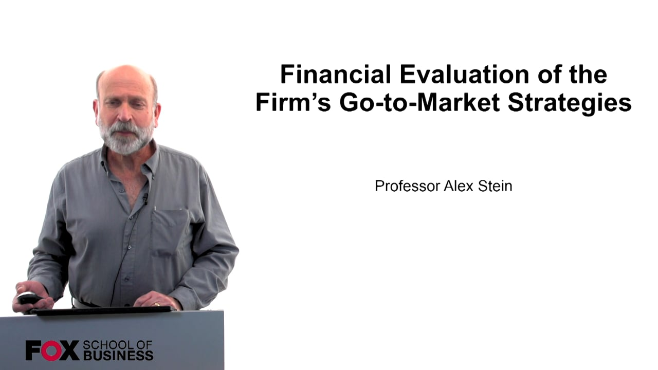 60214Financial Evaluation of the Firm's Go-to-Market Strategies