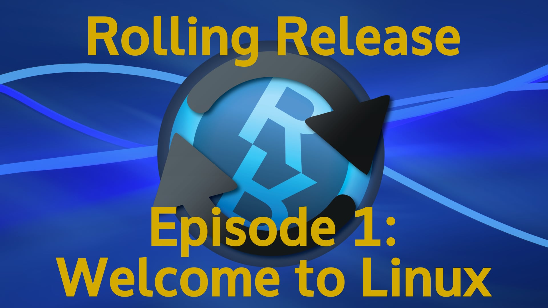 Welcome to Linux - Rolling Release #1