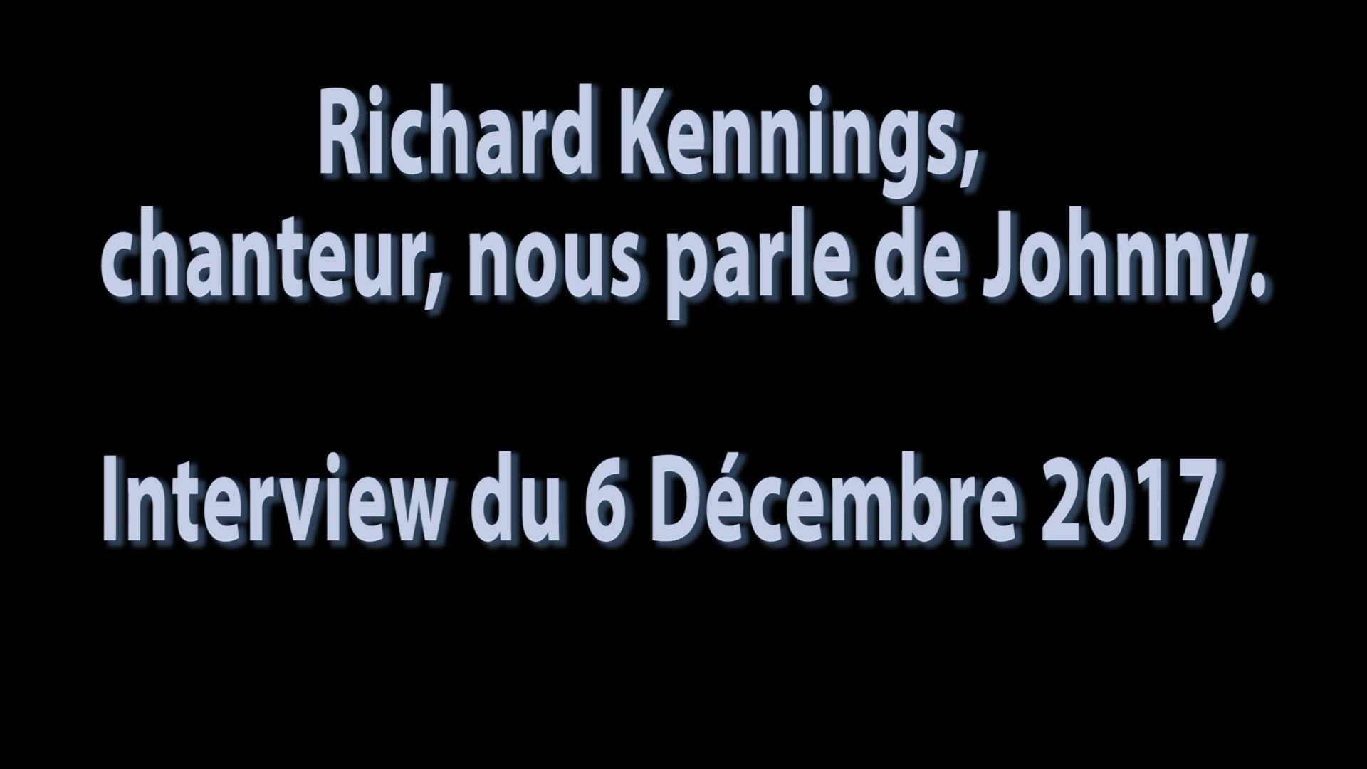 Interview de Richard Kennings un copain à Johnny