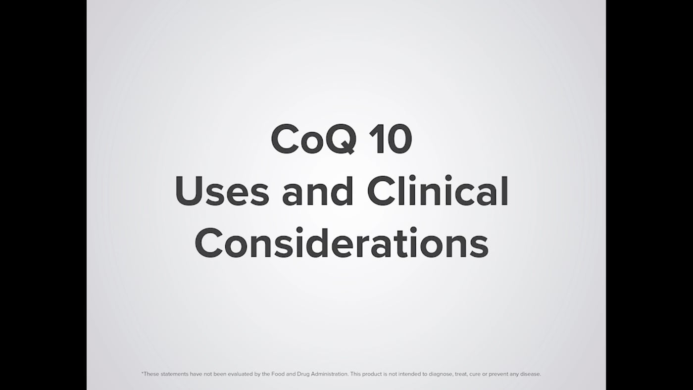 CoQ 10 Uses & Clinical Considerations