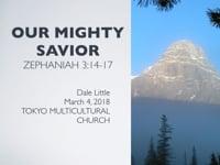 Zephaniah 3:14-17. Our Mighty Savior. Mar 2018.