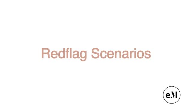 Red flag scenarios