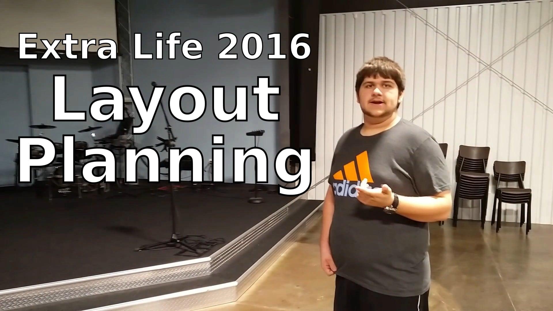 Layout Planning - Extra Life 2016 BTS