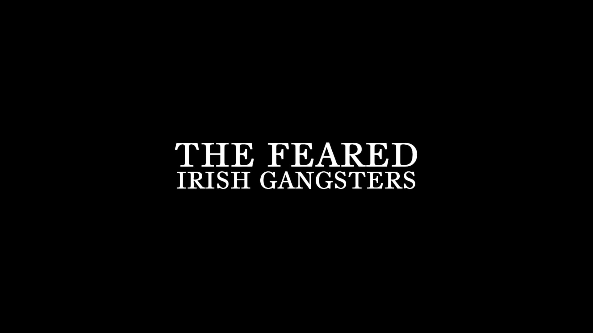 The Feared - Irish Gangsters