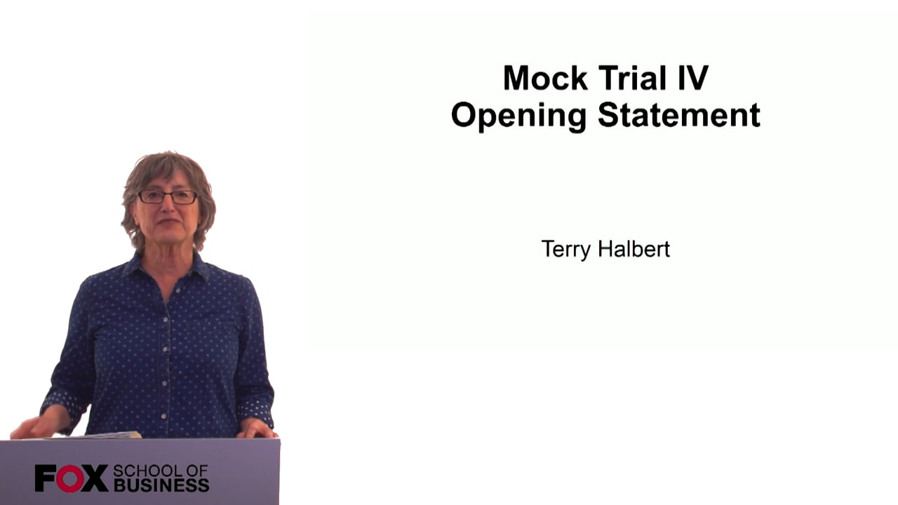 60305Mock Trial IV – Opening Statements