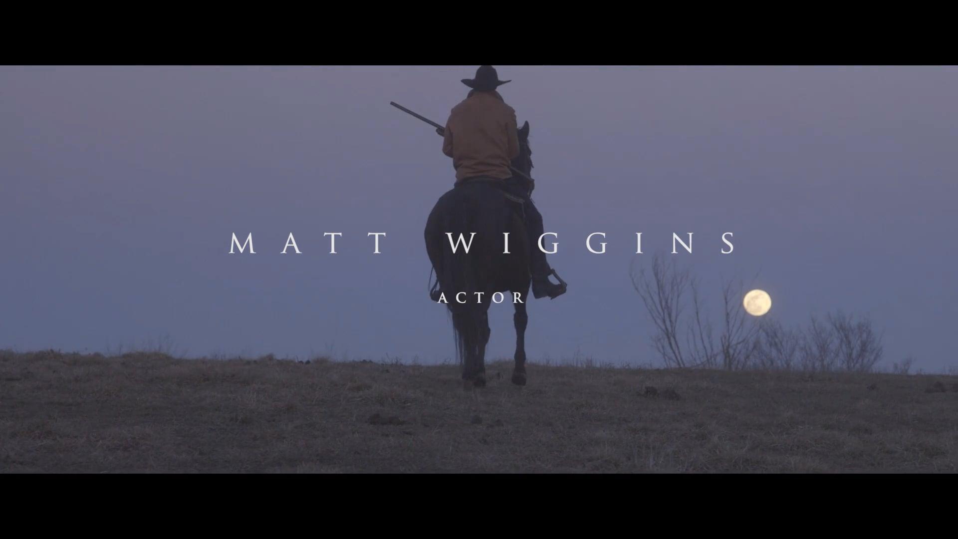 Matt Wiggins - Actor Reel