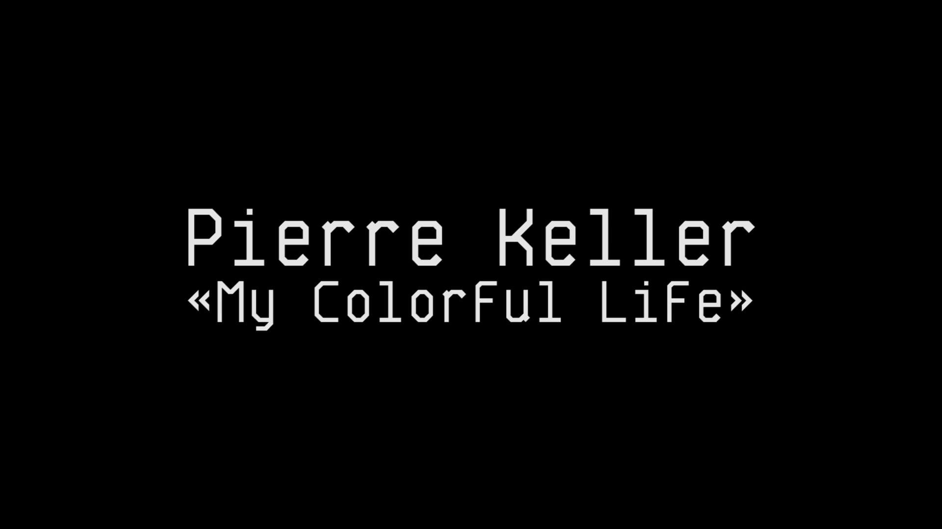"""Portrait d'artiste - Pierre KELLER """"My colorful life"""""""