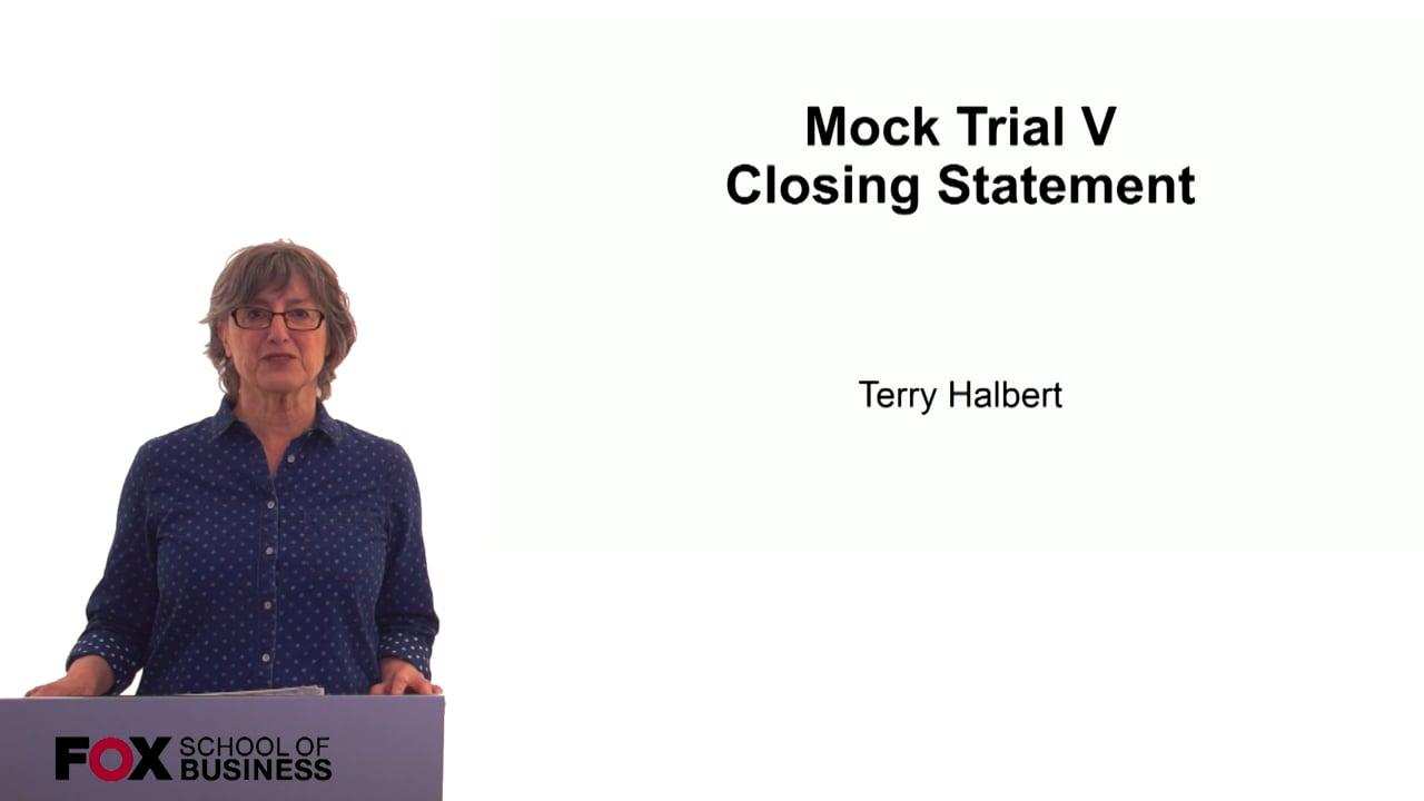 60306Mock Trial V – Closing Statements