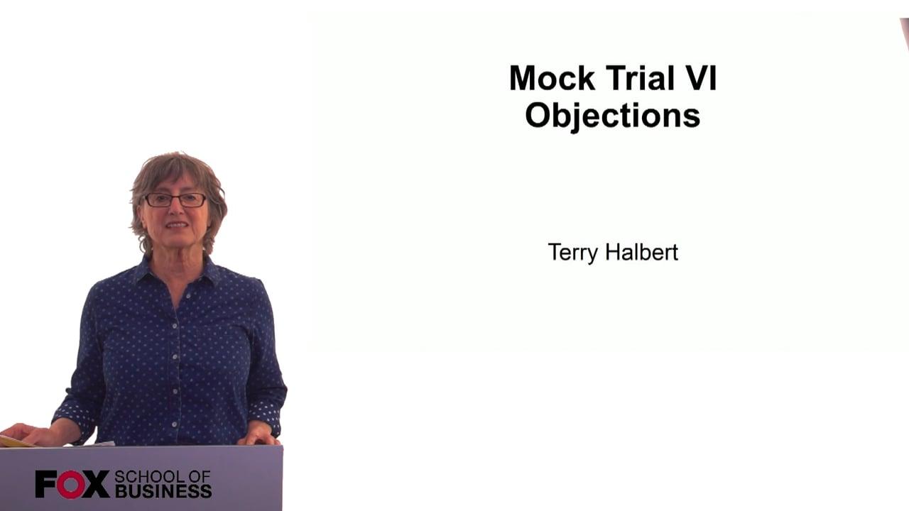 60307Mock Trial VI – Objections