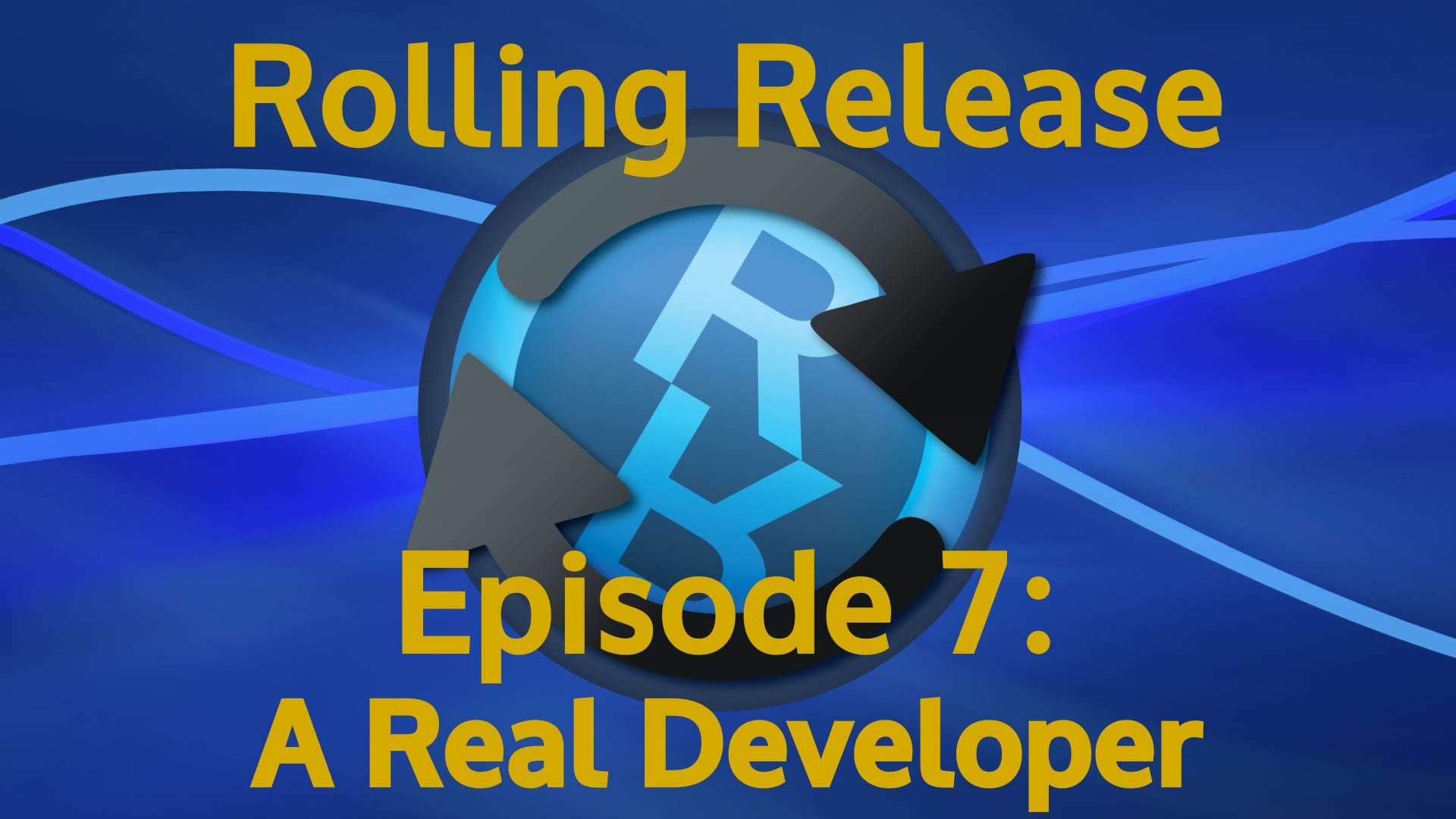 A Real Developer - Rolling Release #7