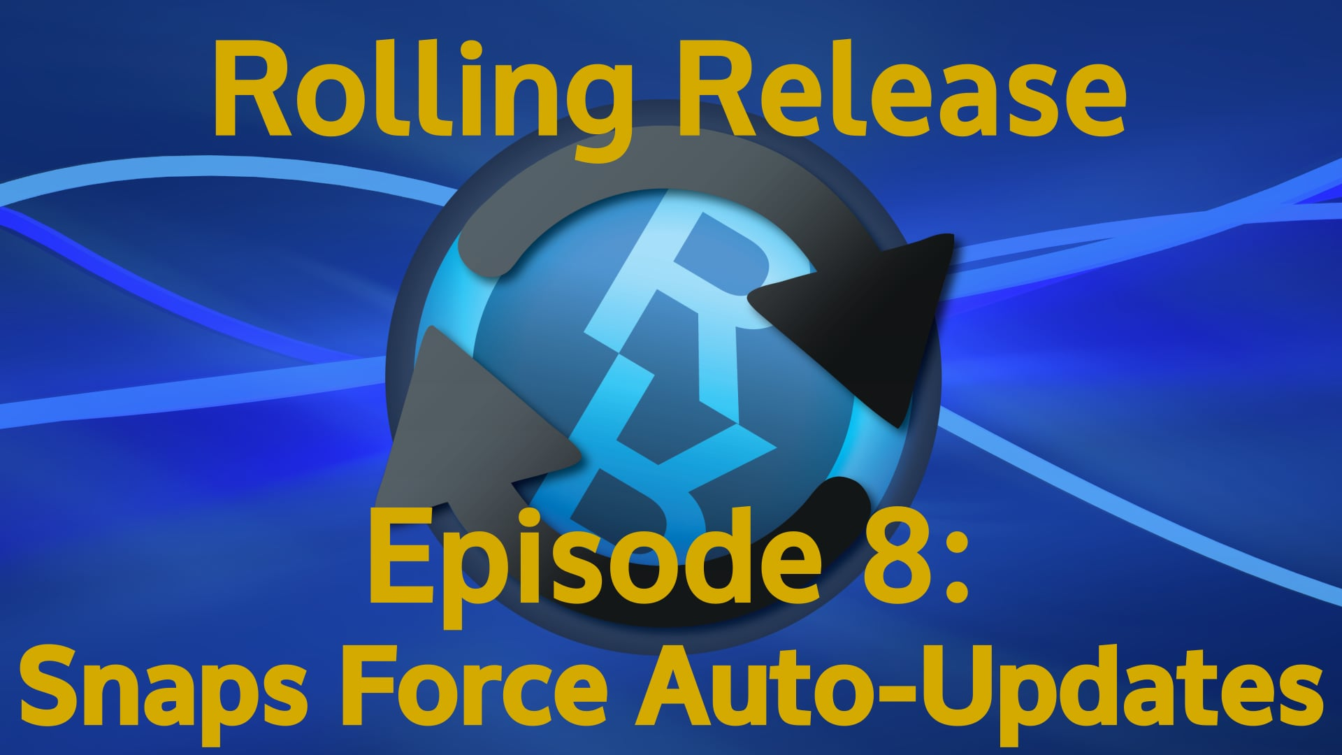 Snaps Force Auto-Updates - Rolling Release #8