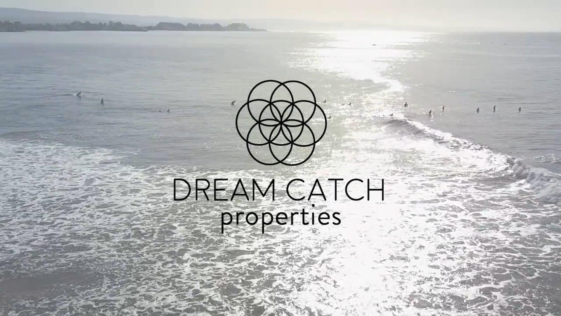 Dream Catch Properties