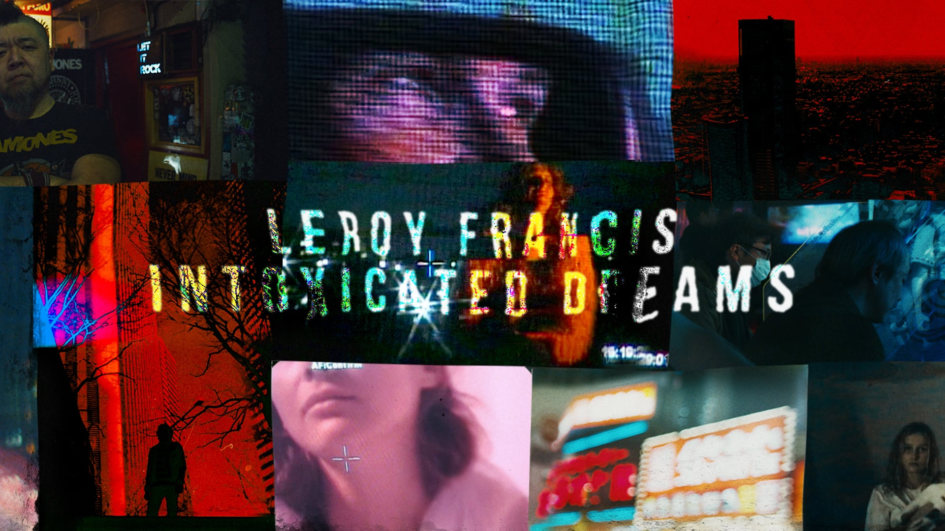 "Leroy Francis - ""Intoxicated Dreams"""