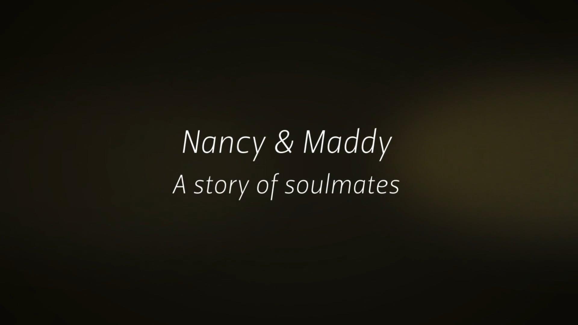 Nancy & Maddy - Soulmates