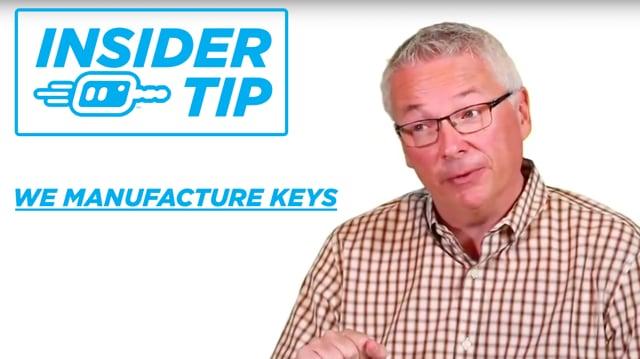 Insider Tip: We Manufacture Keys