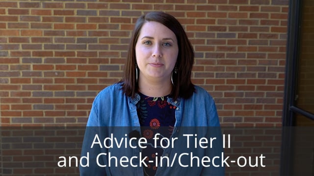 Advice Starting Tier II and Check-in/Check-out