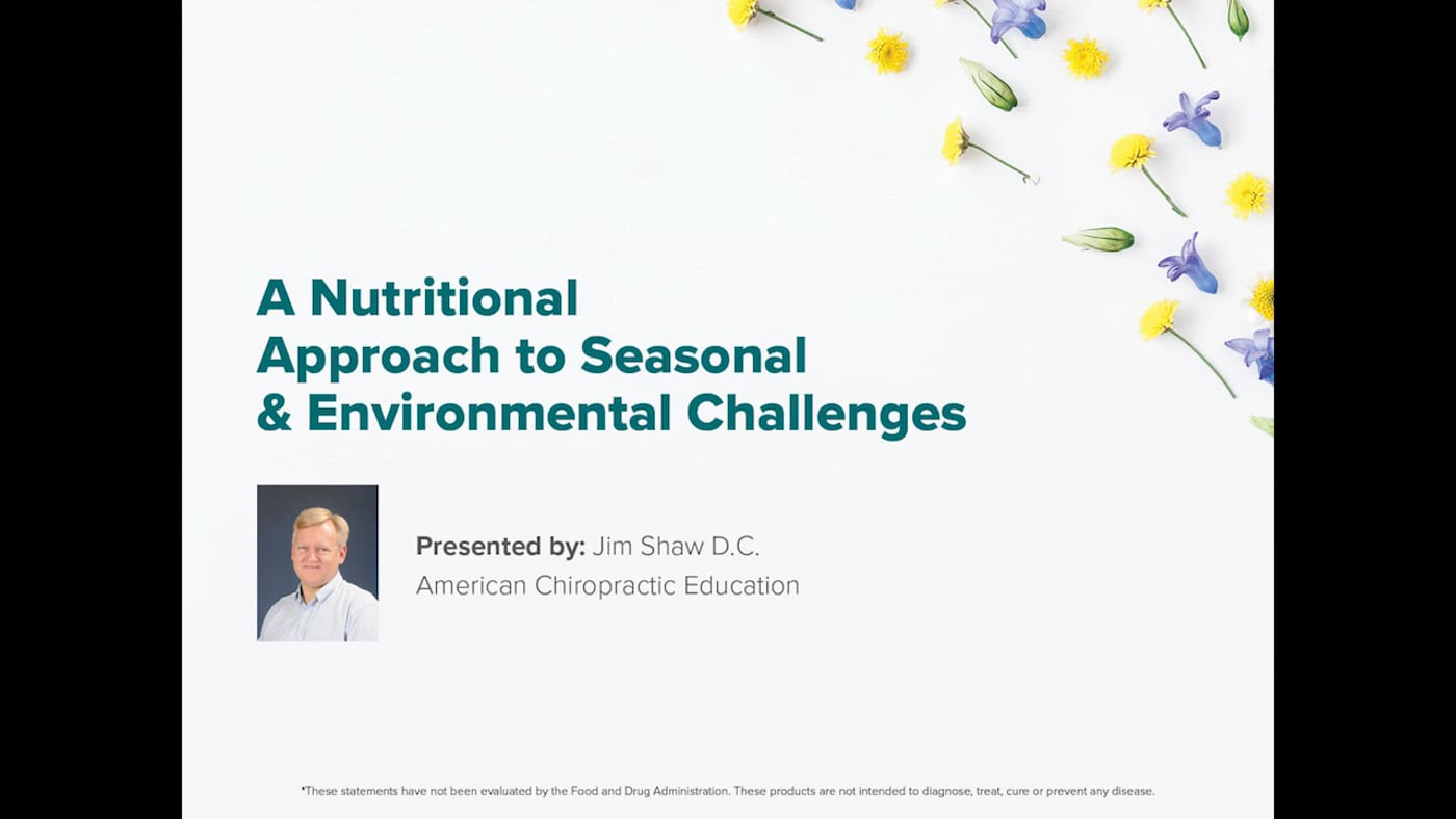 A Nutritional Approach to Seasonal & Environmental Challenges*