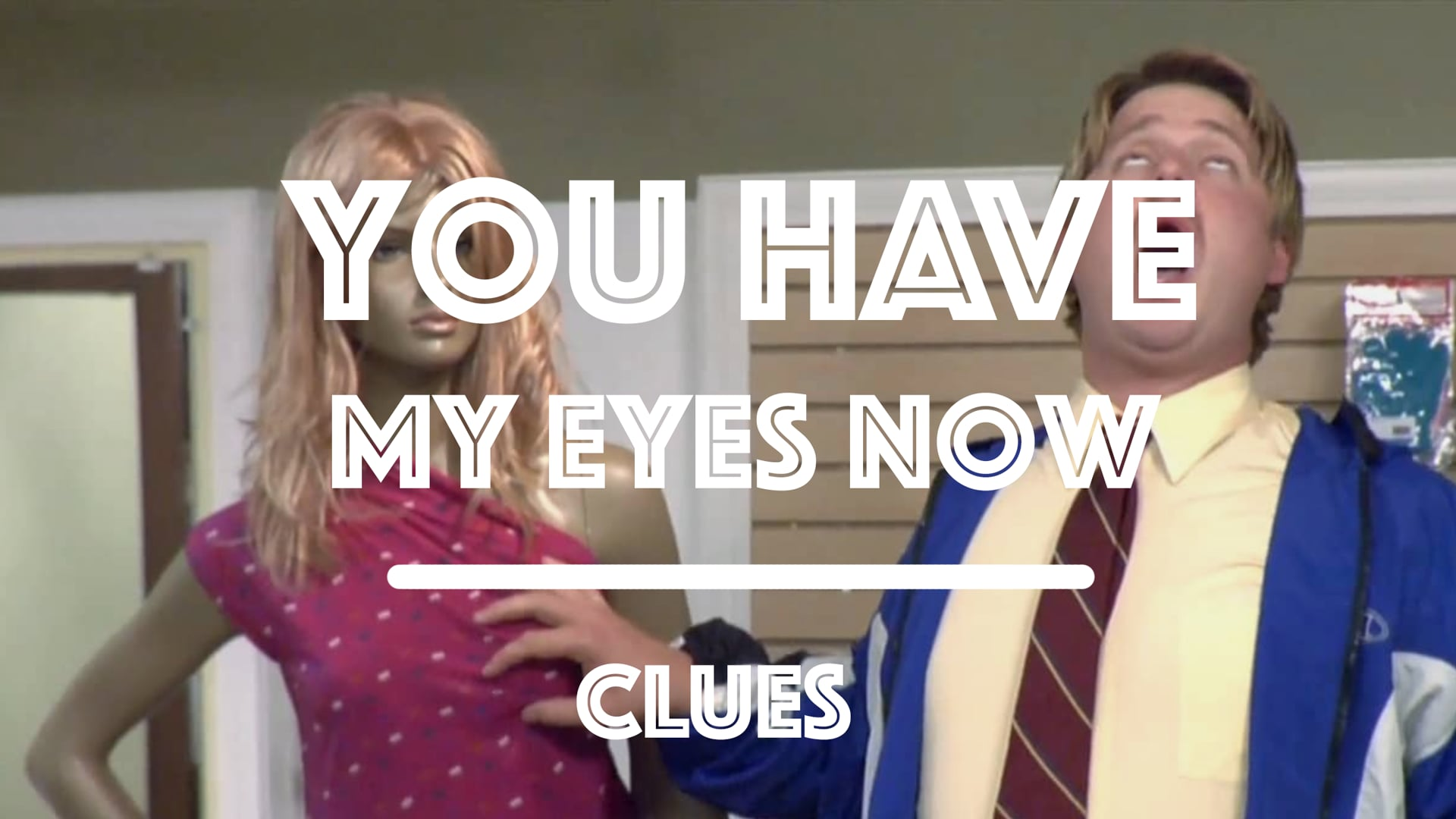 Clues   You Have My Eyes Now
