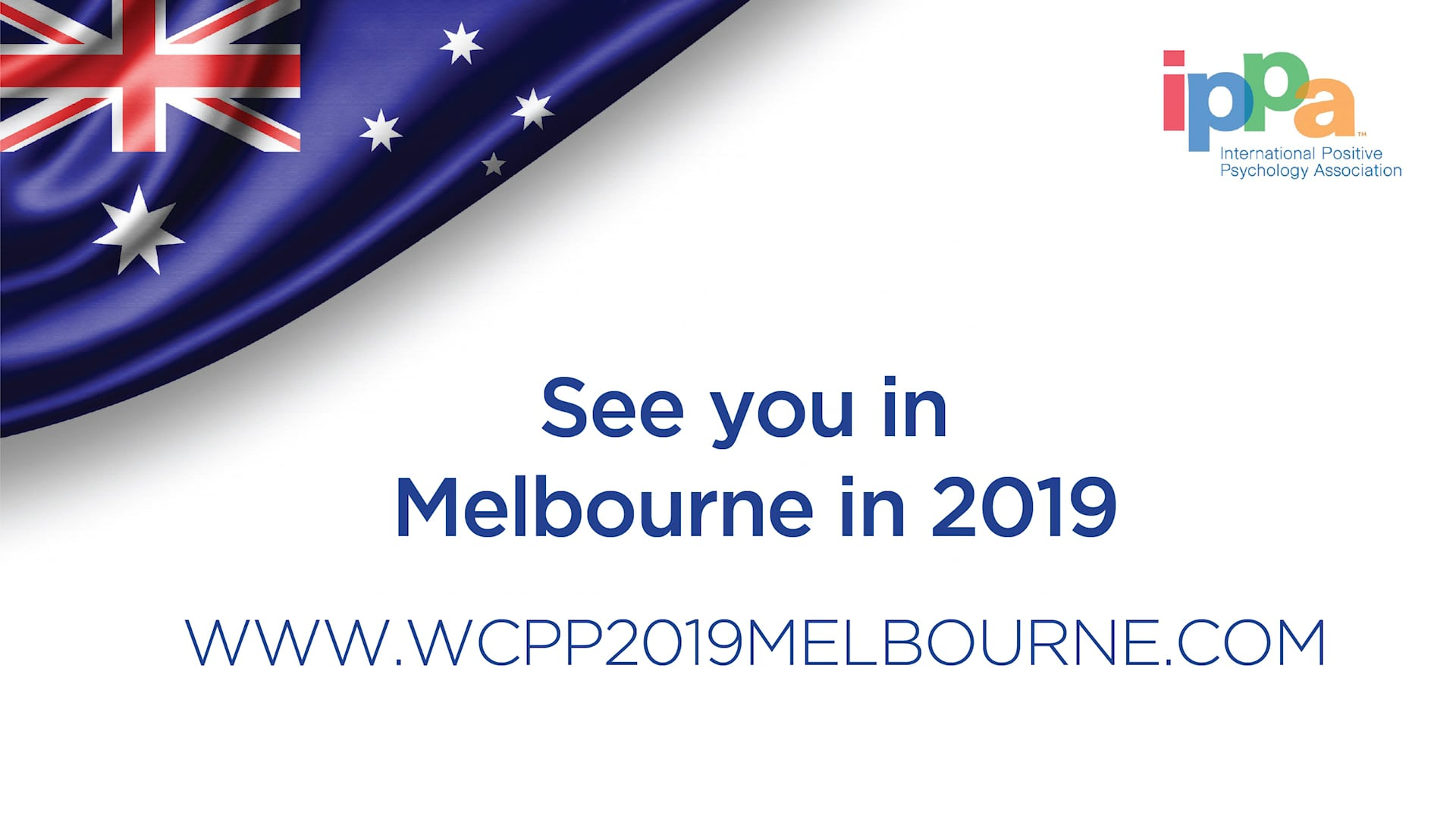 IPPA World Congress of Positive Psychology, Melbourne 18-21 July, 2019