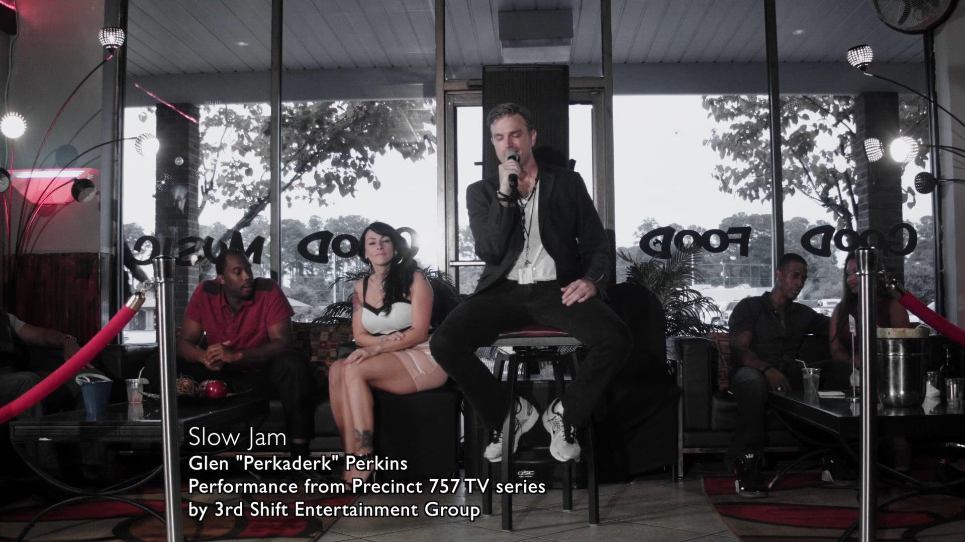 "Precinct 757 presents-Slow Jam by Glen ""Perkaderk"" Perkins"