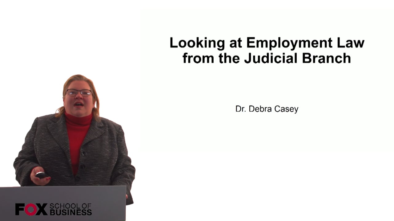 60716Looking at Employment Law from the Judicial Branch