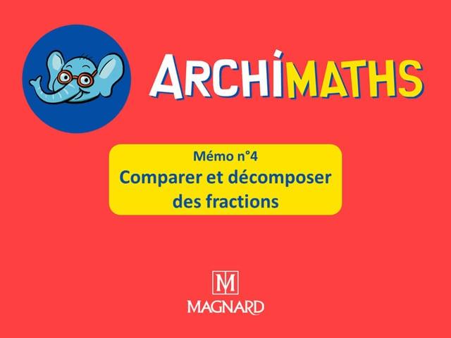 Mémo 04 - Comparer et décomposer des fractions