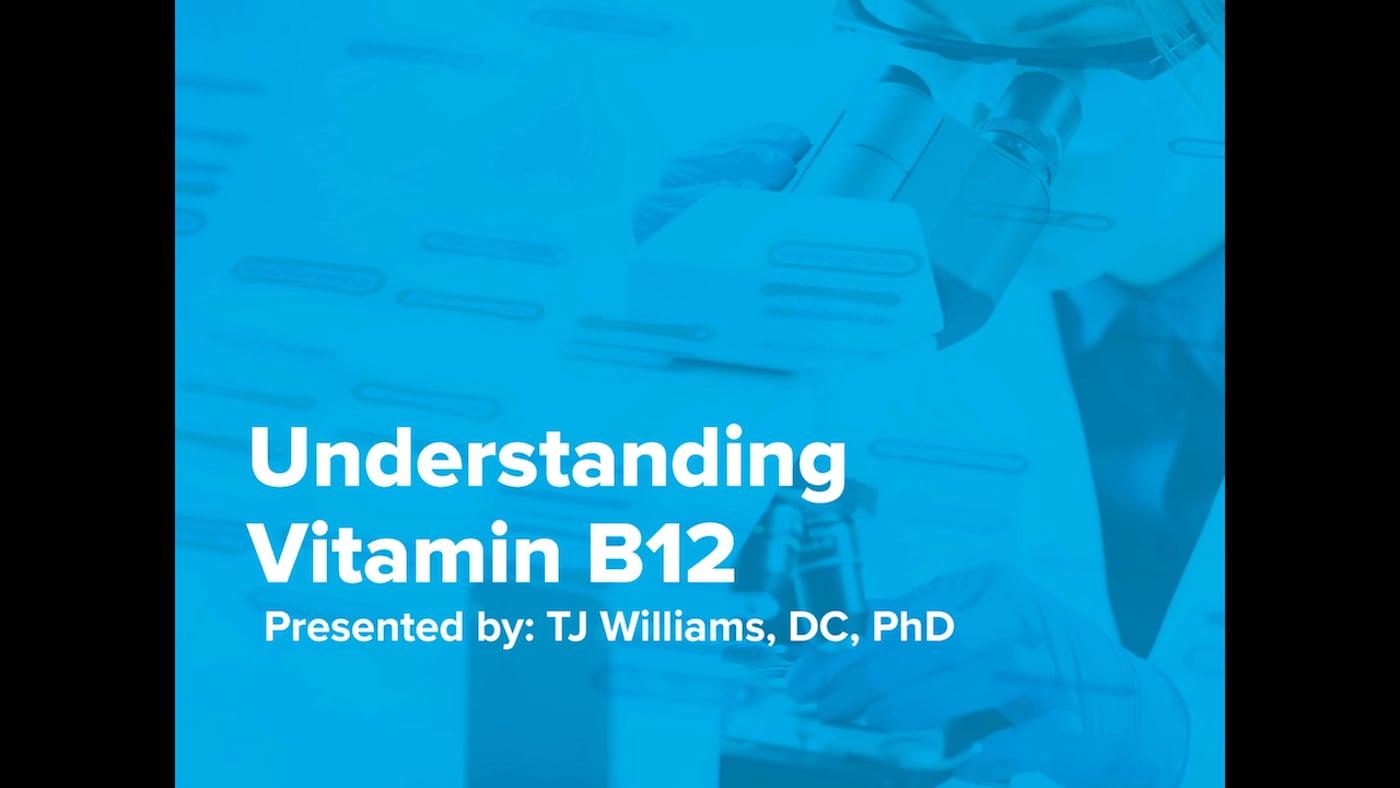 Understanding Vitamin B12