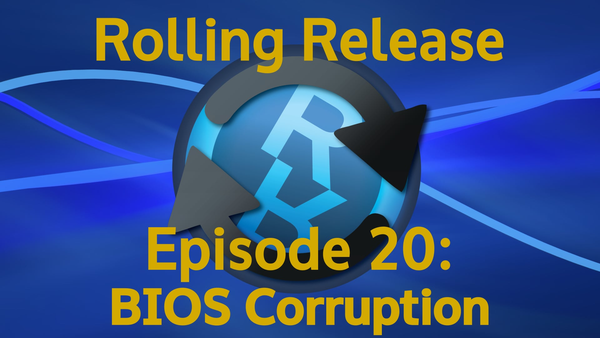 BIOS Corruption - Rolling Release #20