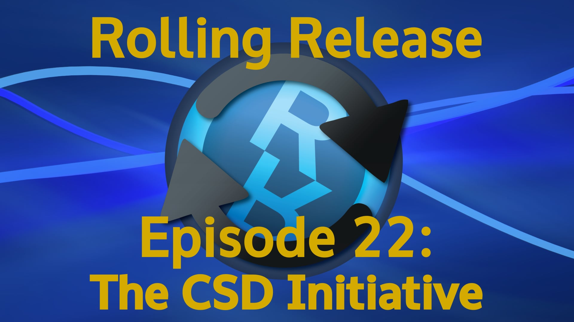 The CSD Initiative - Rolling Release #22