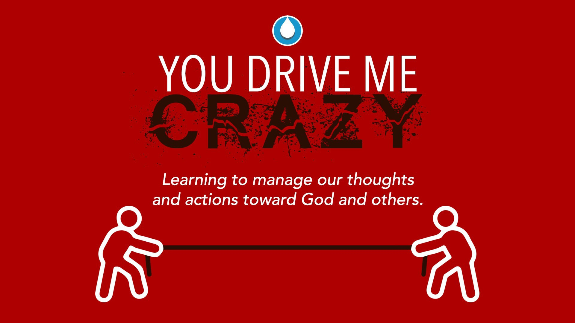 You Drive Me Crazy Part 3- Pastor Fred McCarthy