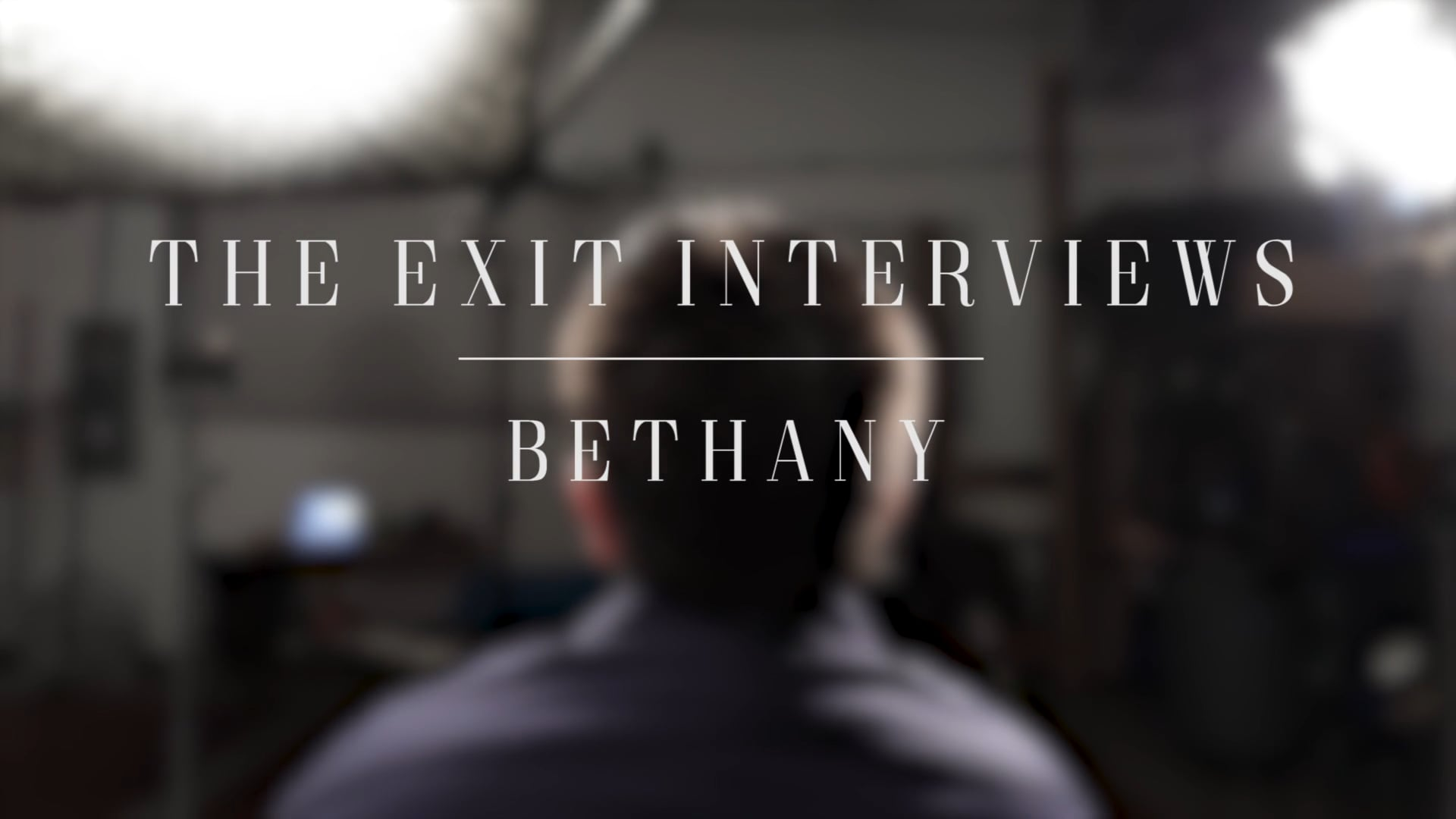The Exit Interviews   Bethany
