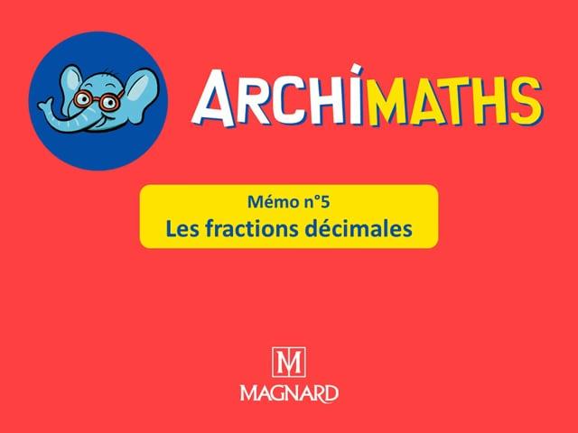 Mémo 05 - Les fractions décimales