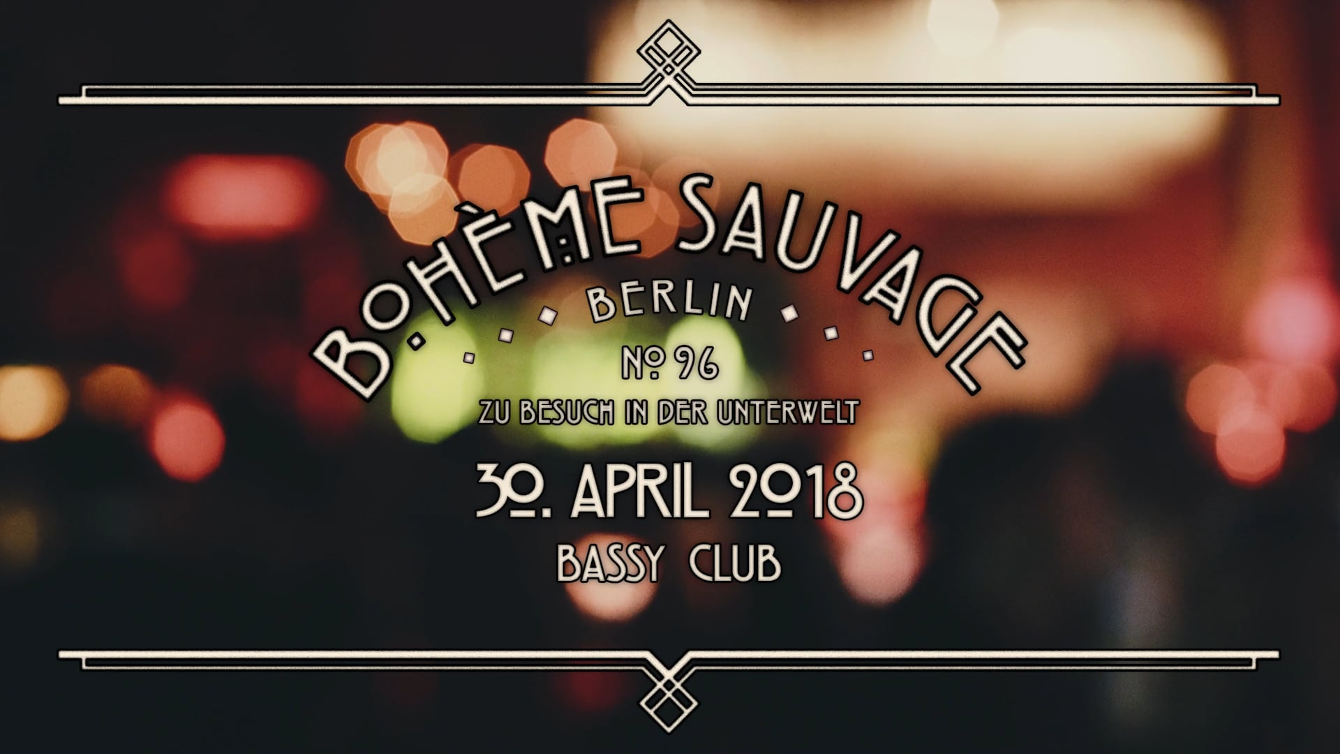 Bohème Sauvage Berlin Nº96 - 30. April 2018 - Bassy Club