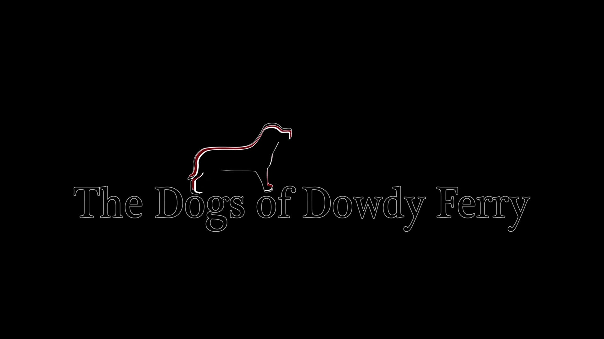 The Dogs of Dowdy Ferry