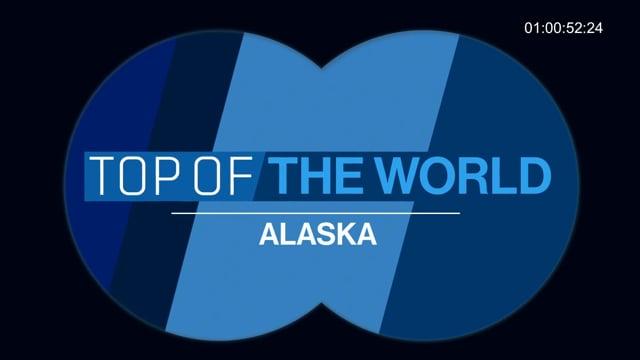 TOP OF THE WORLD - ALASKA