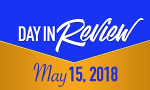HIS Morning Crew Day in Review, Tuesday, May 15, 2018