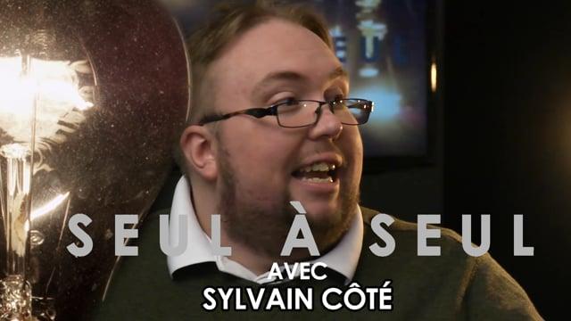 Seul à seul - Émission 13 - Sylvain Côté
