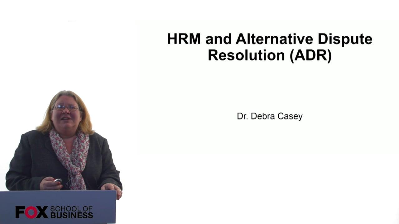 60692HRM and Alternative Dispute Resolution (ADR)