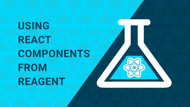 41. Using React Components with Reagent
