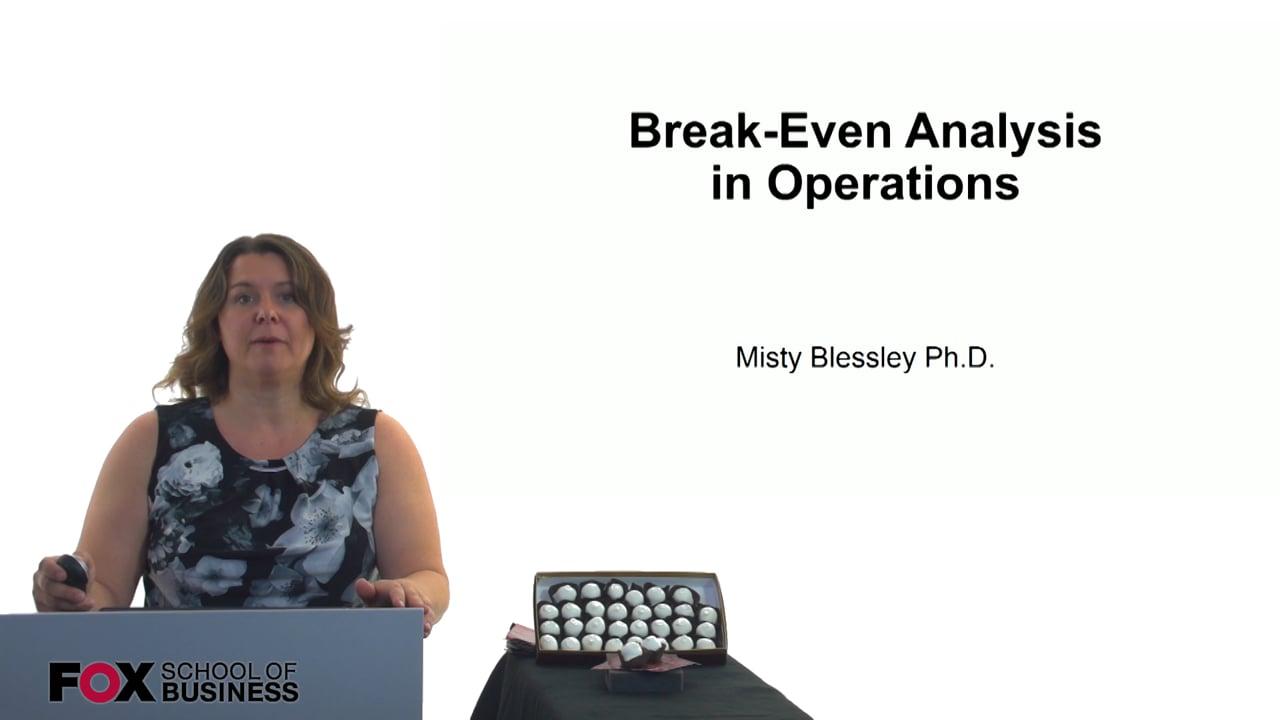 60876Break-Even Analysis in Operations