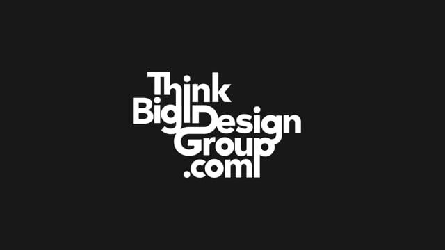 Think Big Design Group - Video - 1