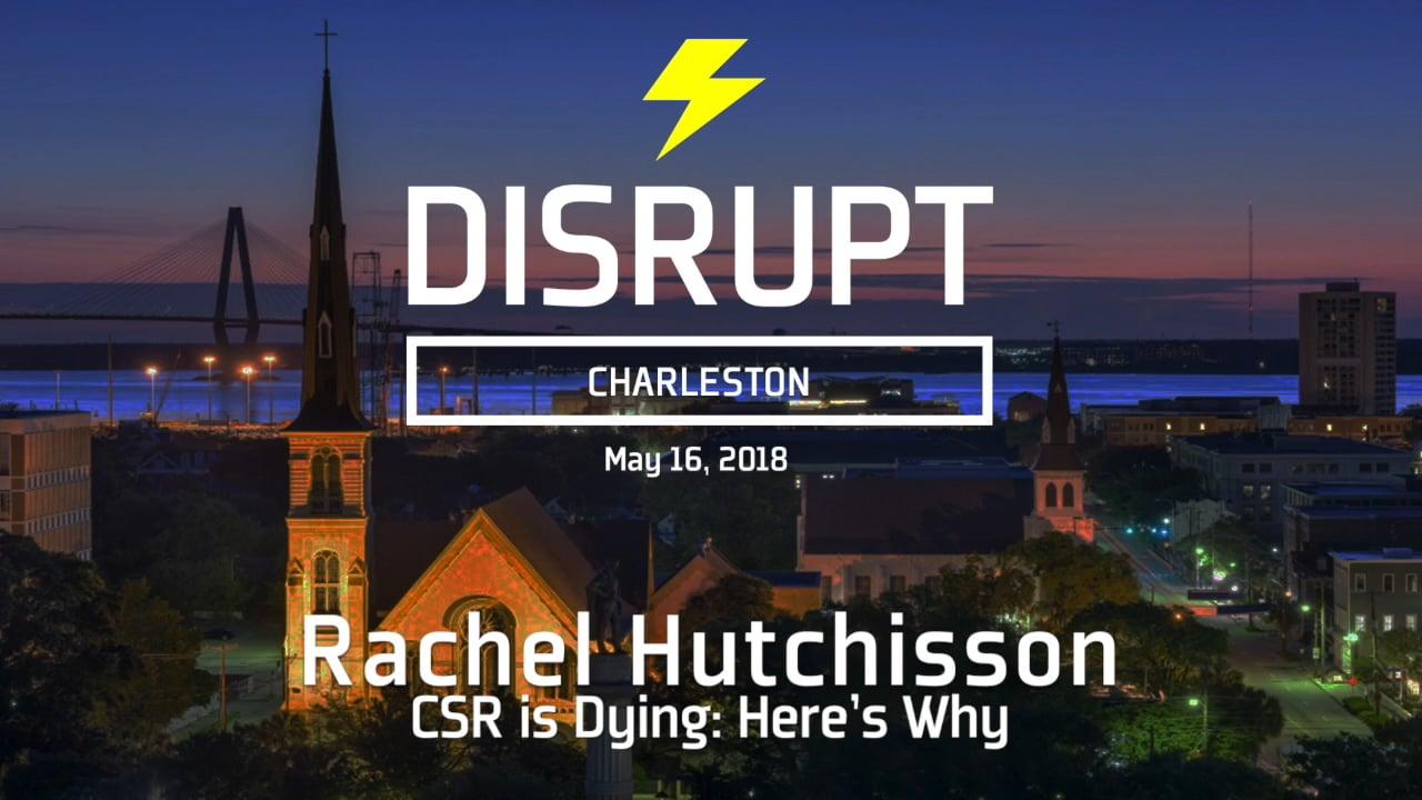 CSR Is Dying: Here's Why | Rachel Hutchisson | DisruptHR Talks