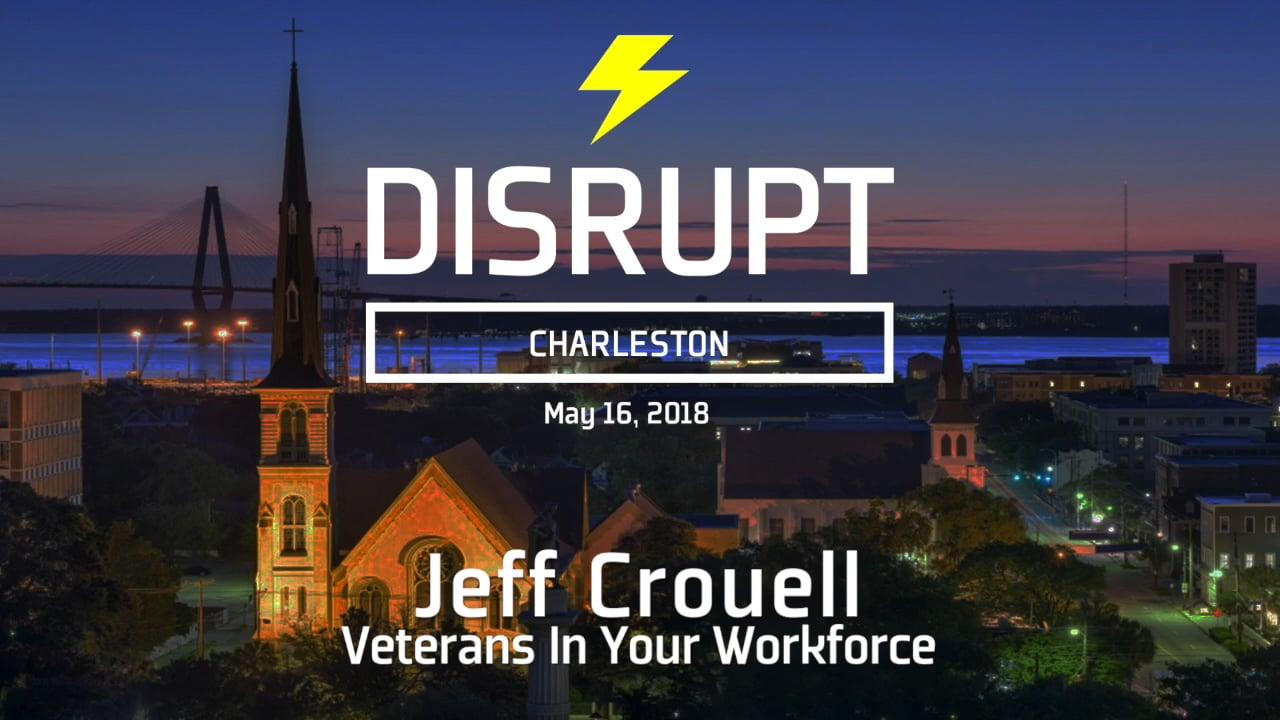 Veterans In Your Workforce | Jeff Crouell | DisruptHR Talks