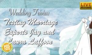 Wedding Trivia: Testing Marriage Experts Jay & Laura Laffoon