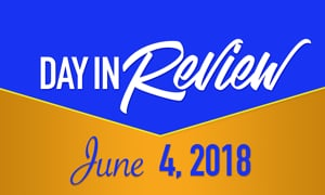 HIS Morning Crew Day in Review: Monday, June 4, 2018