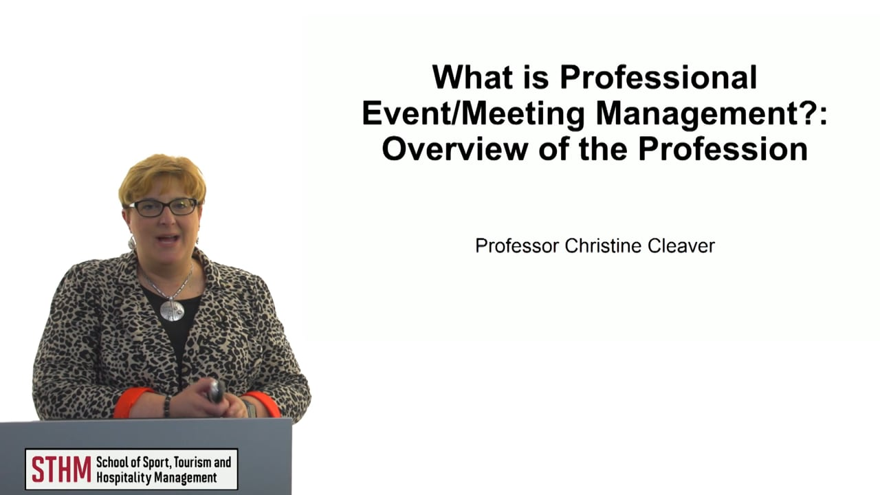 60633What is Professional Event-Meeting Management— Overview of the Profession