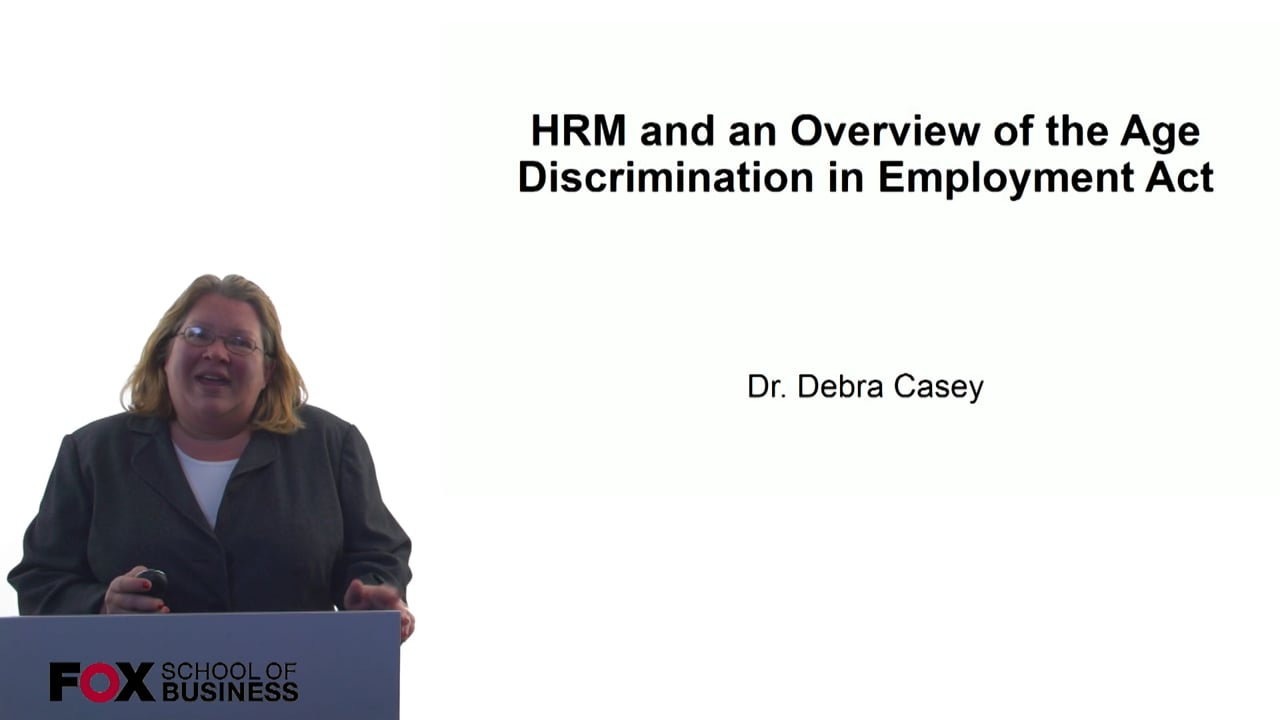 60693HRM and an Overview of the Age Discrimination in Employment Act